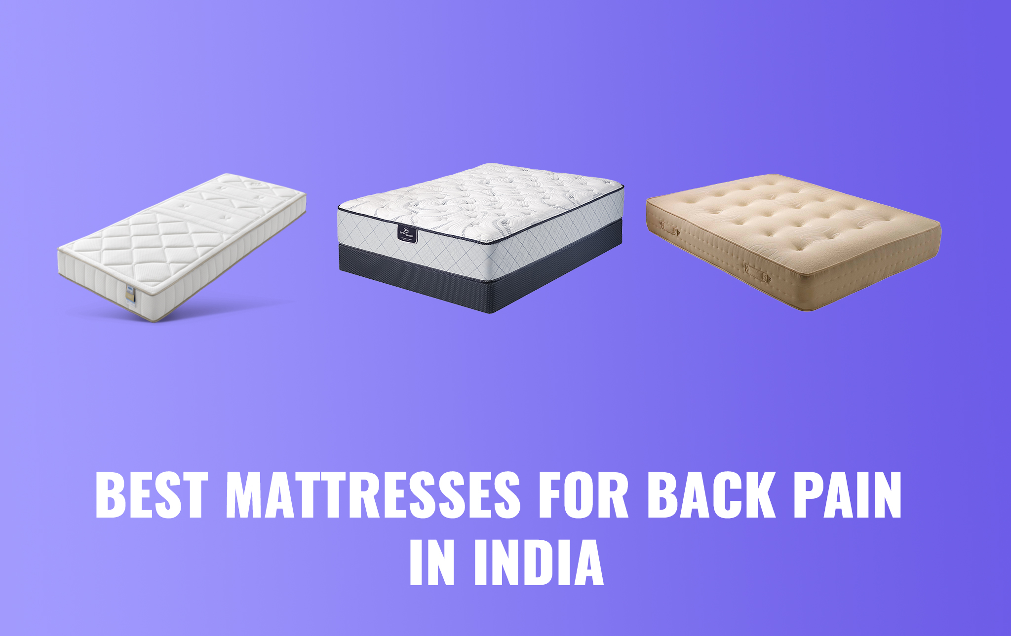Best Mattresses for Back Pain in India