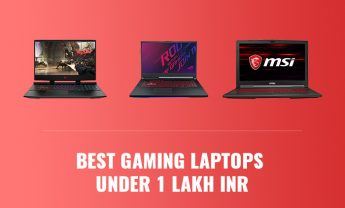Best Gaming Laptops Under 1 Lakh INR [2021 Edition]
