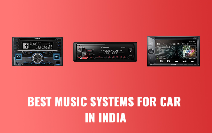Best Music Systems for Car in India